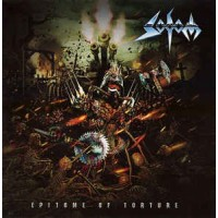 Sodom Epitome Of Torture On CD (2013) Full Lenght Album